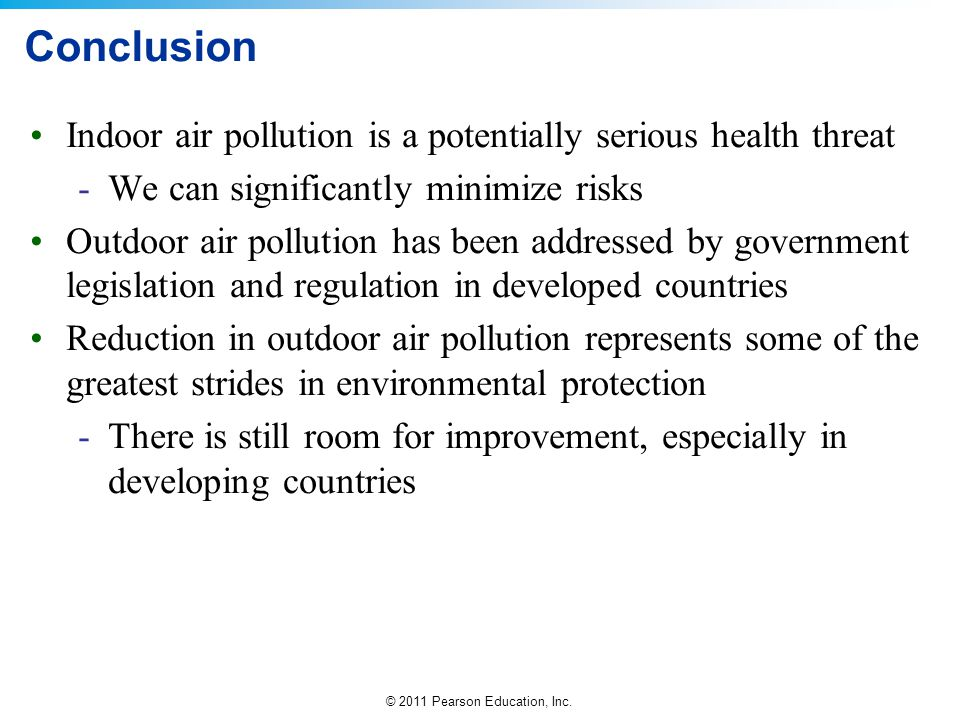 Conclusion Indoor air pollution is a potentially serious health threat