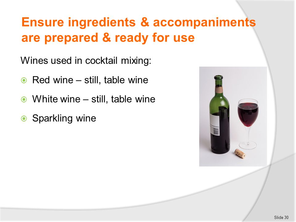 Ensure ingredients & accompaniments are prepared & ready for use