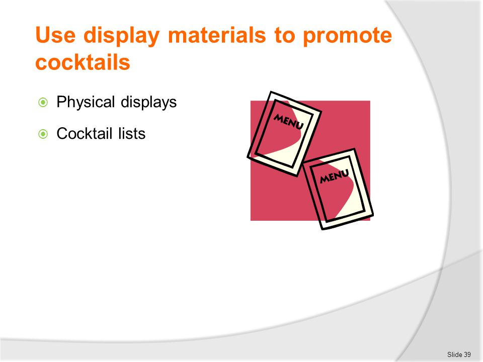 Use display materials to promote cocktails