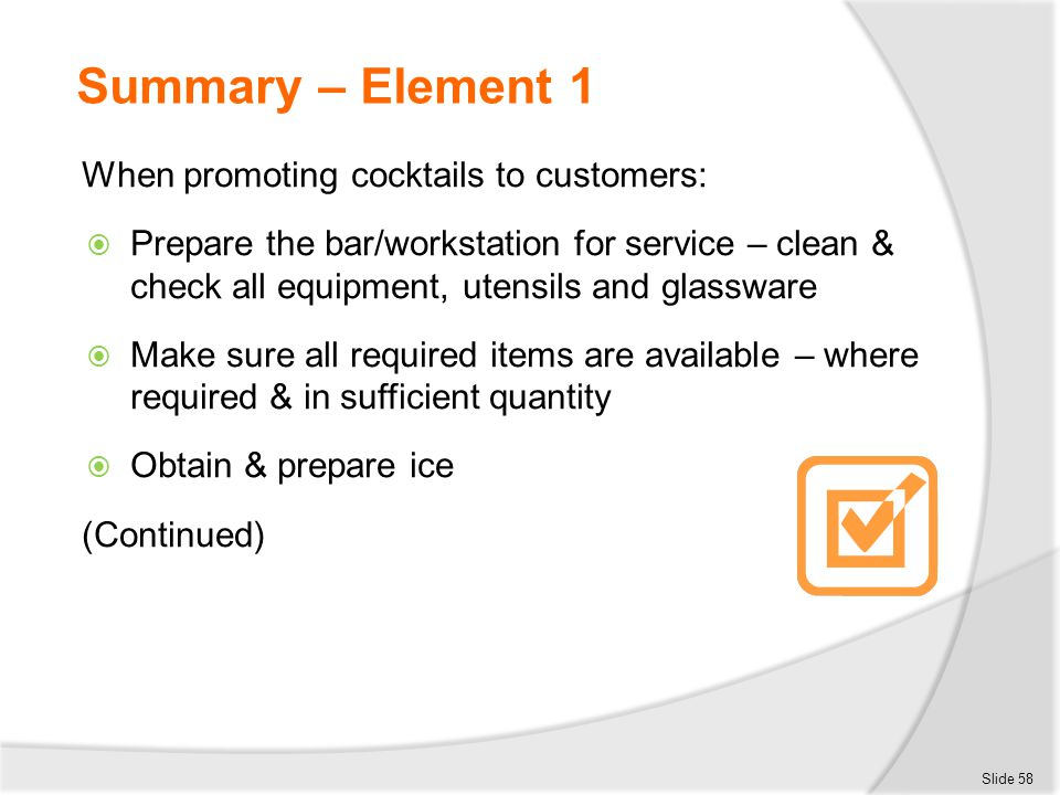 Summary – Element 1 When promoting cocktails to customers: