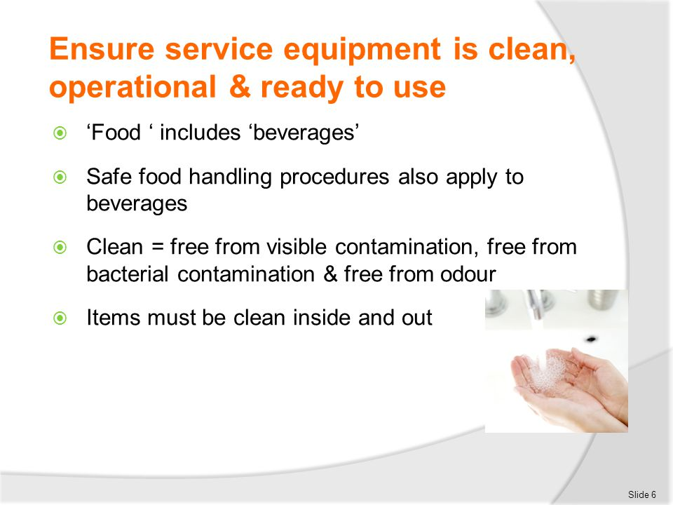 Ensure service equipment is clean, operational & ready to use