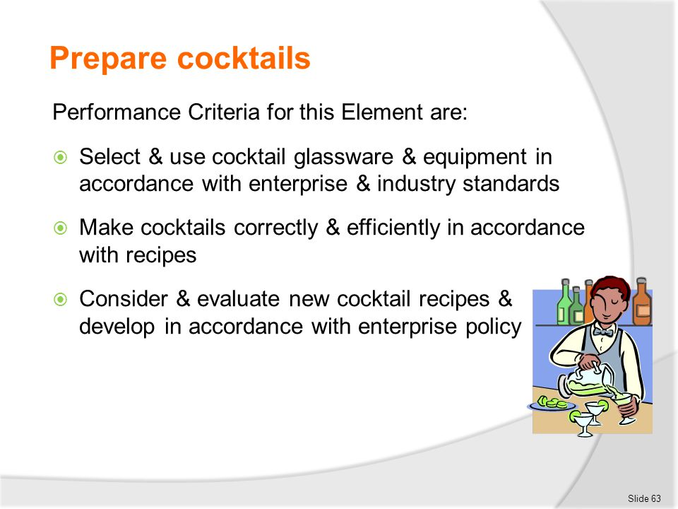 Prepare cocktails Performance Criteria for this Element are: