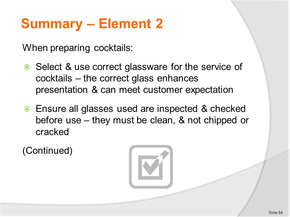Summary – Element 2 When preparing cocktails: