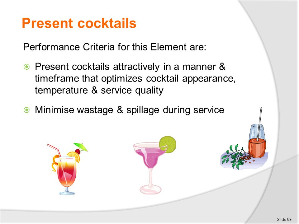 Present cocktails Performance Criteria for this Element are: