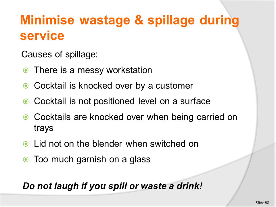 Minimise wastage & spillage during service