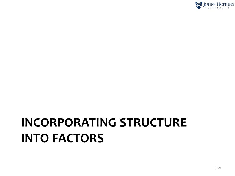 Incorporating Structure Into Factors