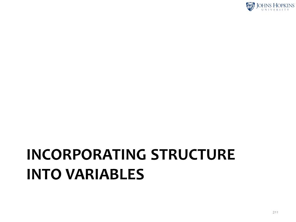 Incorporating Structure Into Variables