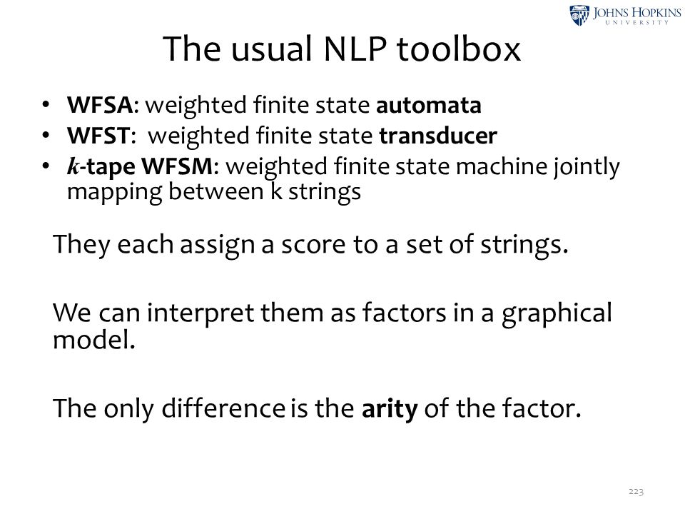 The usual NLP toolbox They each assign a score to a set of strings.