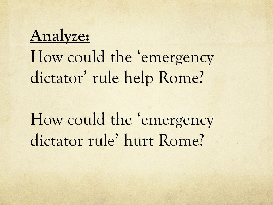 Analyze: How could the 'emergency dictator' rule help Rome
