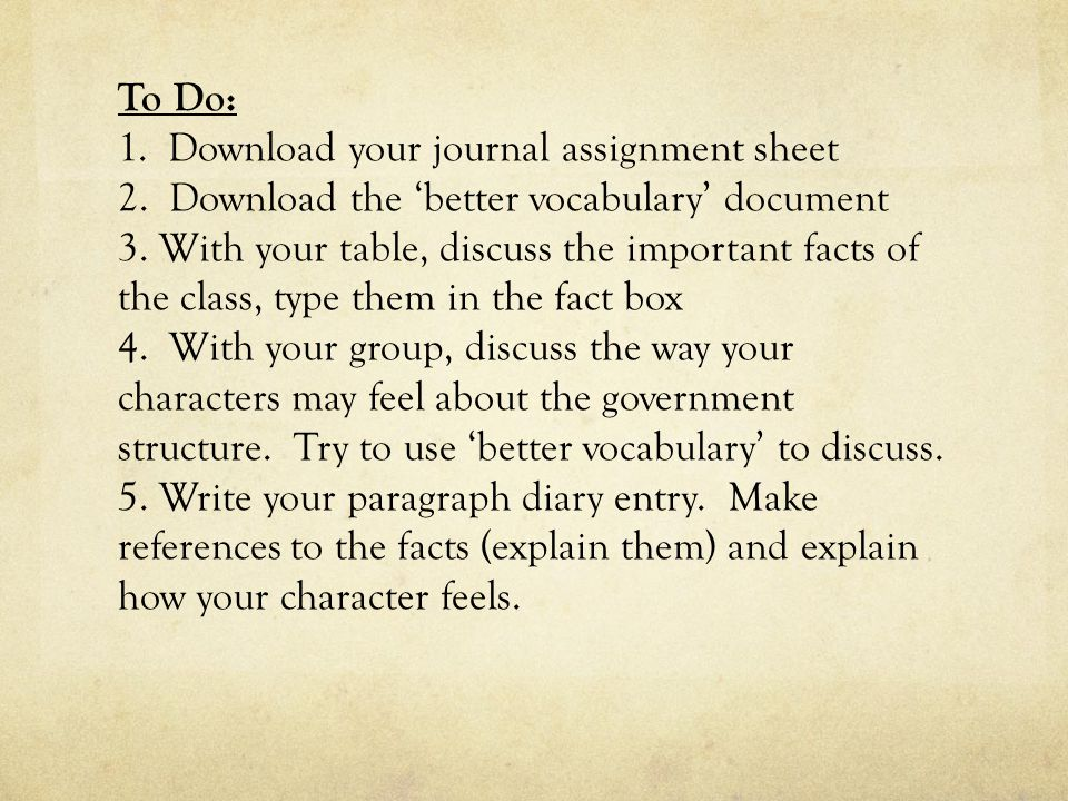 To Do: 1. Download your journal assignment sheet 2