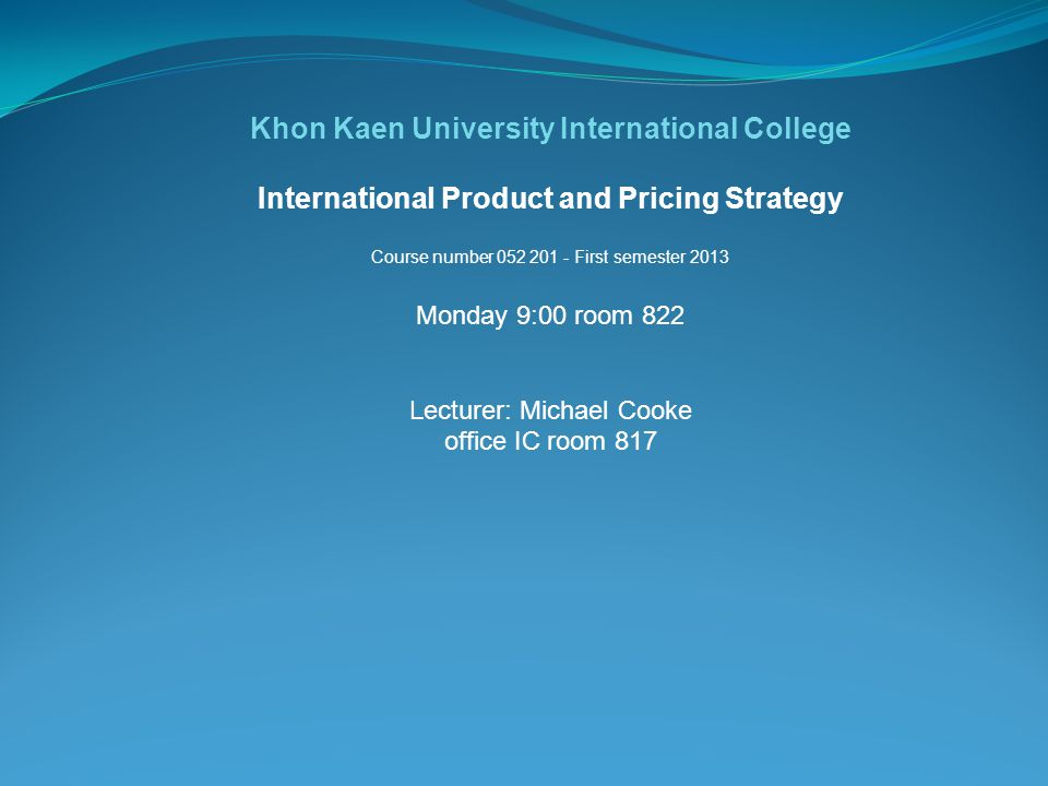 Monday 9:00 room 822 Lecturer: Michael Cooke office IC room 817