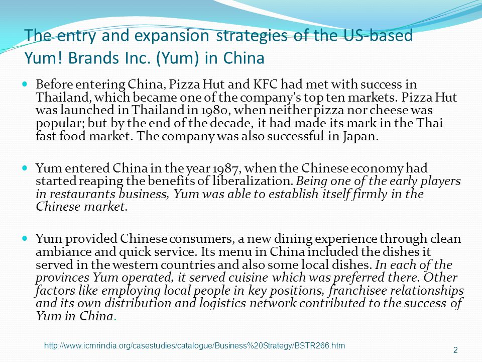 The entry and expansion strategies of the US-based Yum. Brands Inc
