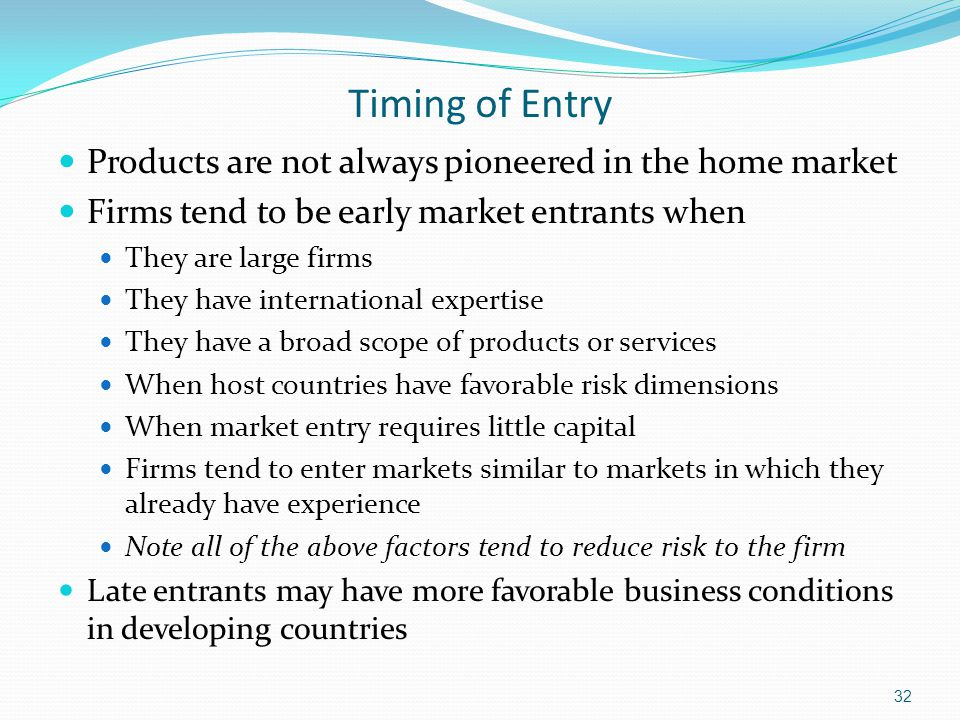 Timing of Entry Products are not always pioneered in the home market