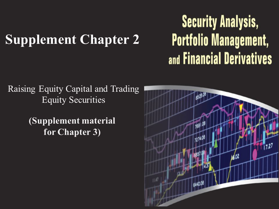 Raising Equity Capital and Trading Equity Securities