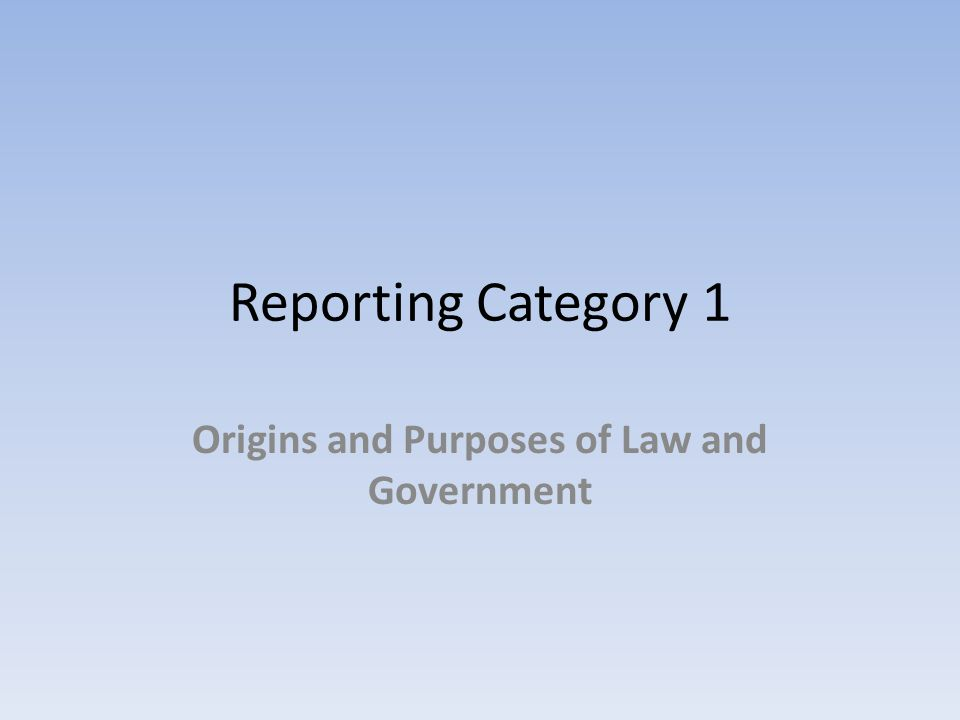 Origins and Purposes of Law and Government