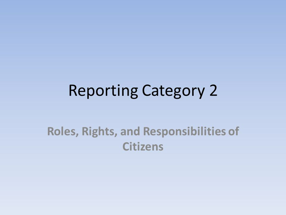 Roles, Rights, and Responsibilities of Citizens