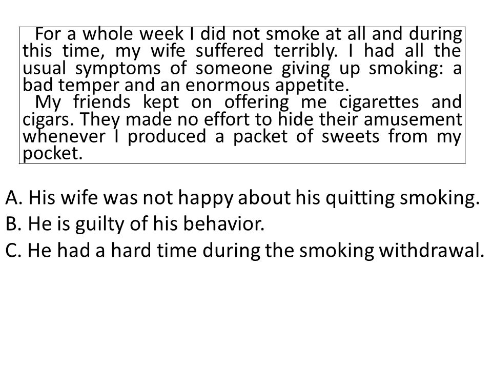 A. His wife was not happy about his quitting smoking.