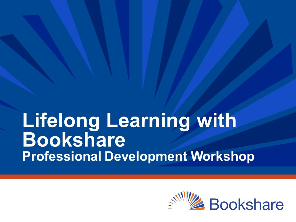 Lifelong Learning with Bookshare Professional Development Workshop