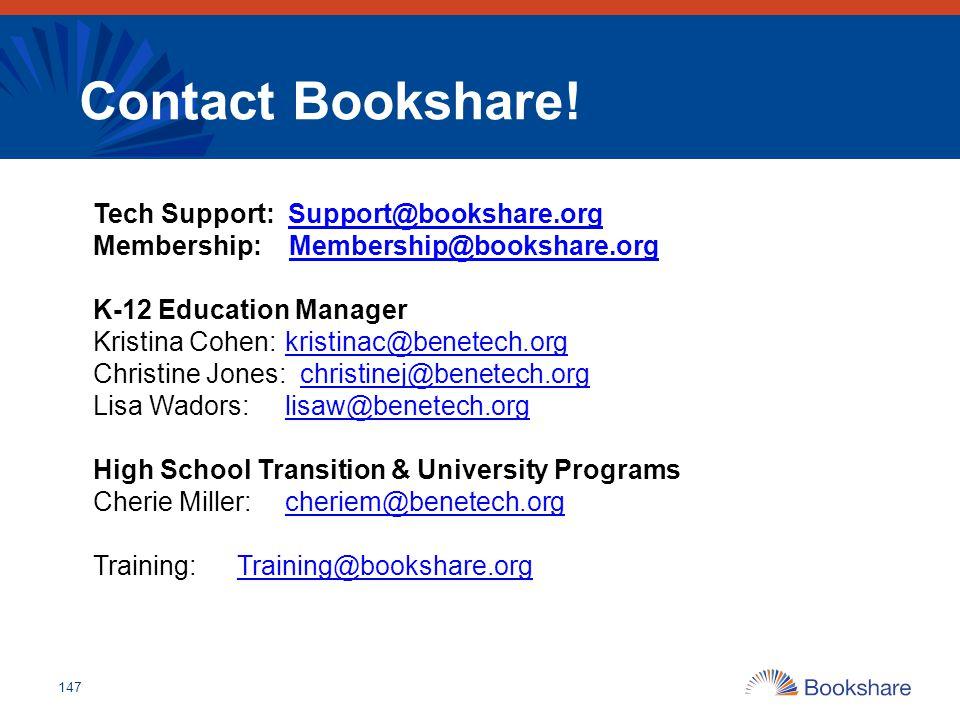 Contact Bookshare! Tech Support: Support@bookshare.org