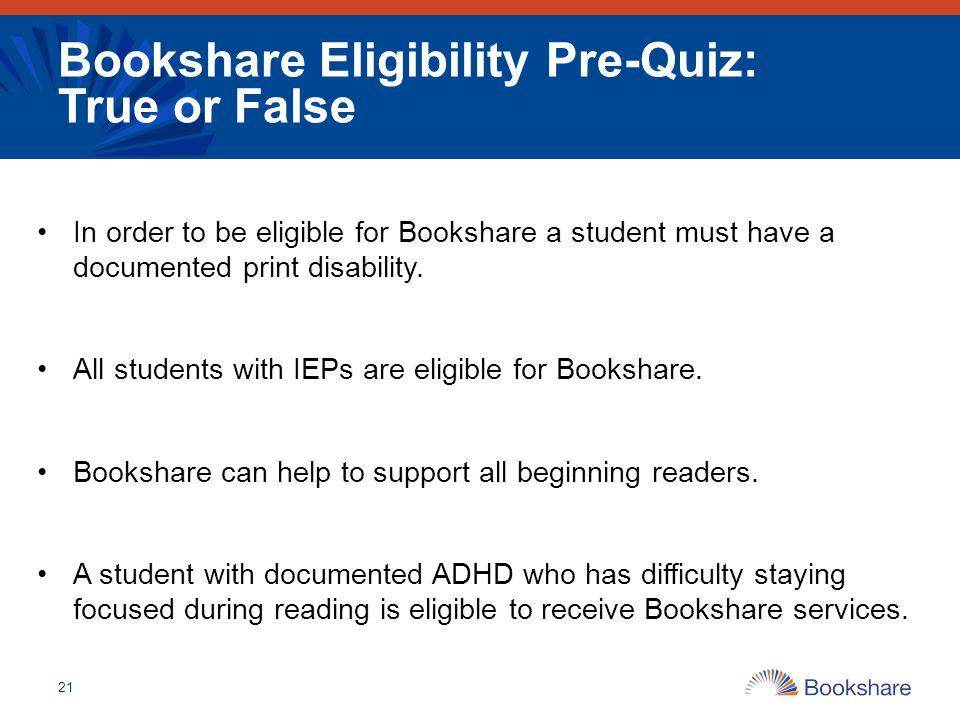 Bookshare Eligibility Pre-Quiz: True or False