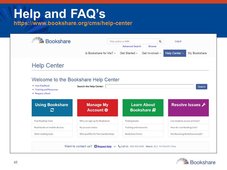 Help and FAQ's https://www.bookshare.org/cms/help-center