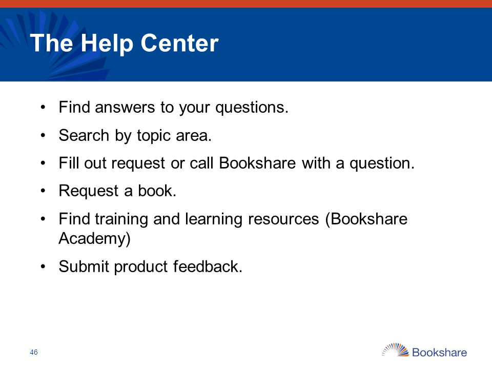 The Help Center Find answers to your questions. Search by topic area.
