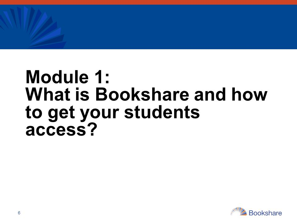 Module 1: What is Bookshare and how to get your students access
