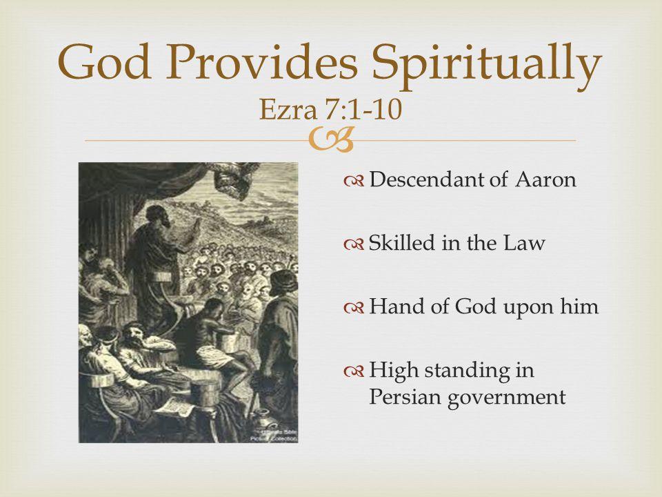 God Provides Spiritually Ezra 7:1-10