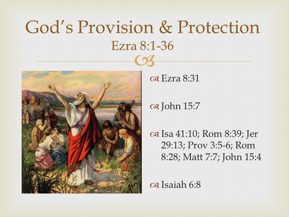 God's Provision & Protection Ezra 8:1-36