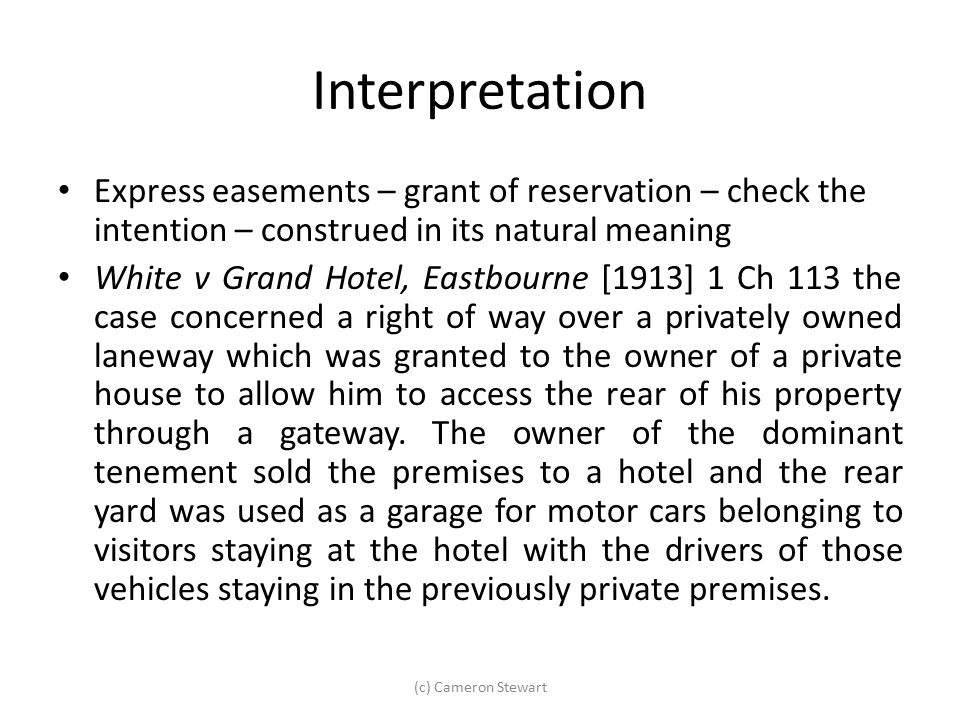 Interpretation Express easements – grant of reservation – check the intention – construed in its natural meaning.
