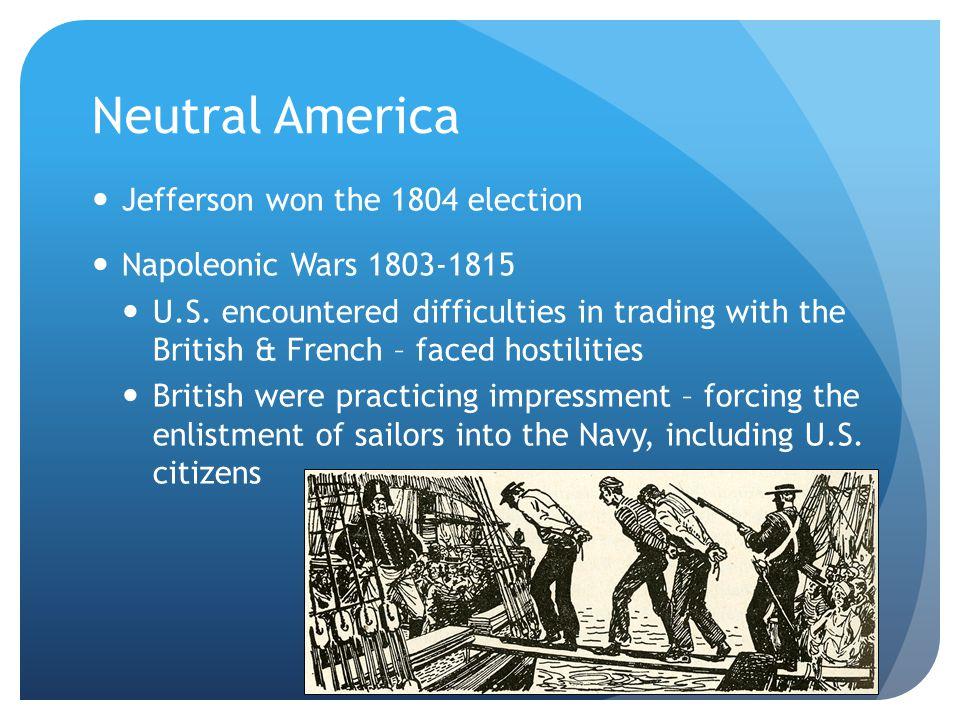 Neutral America Jefferson won the 1804 election