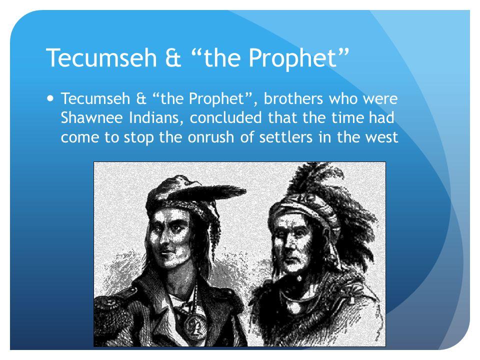 Tecumseh & the Prophet