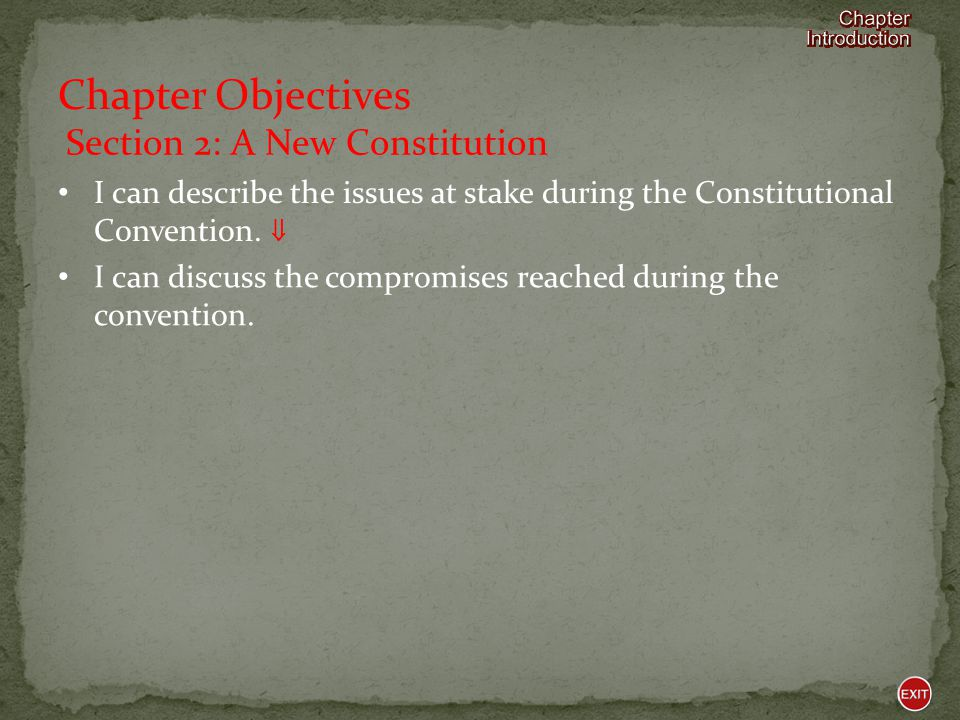 Chapter Objectives Section 2: A New Constitution
