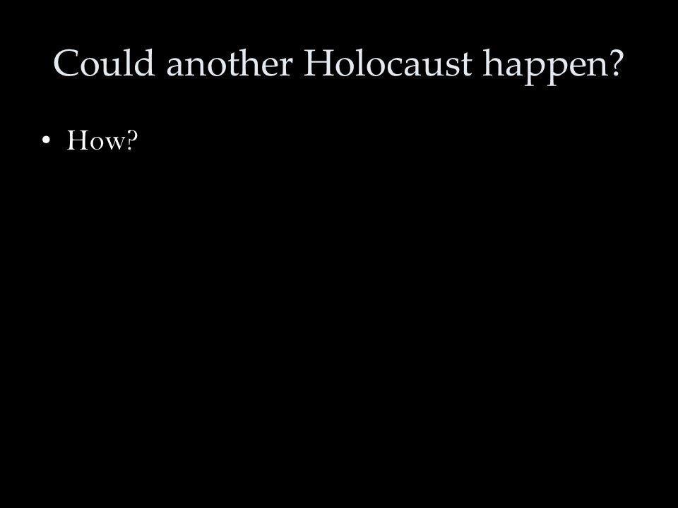 Could another Holocaust happen