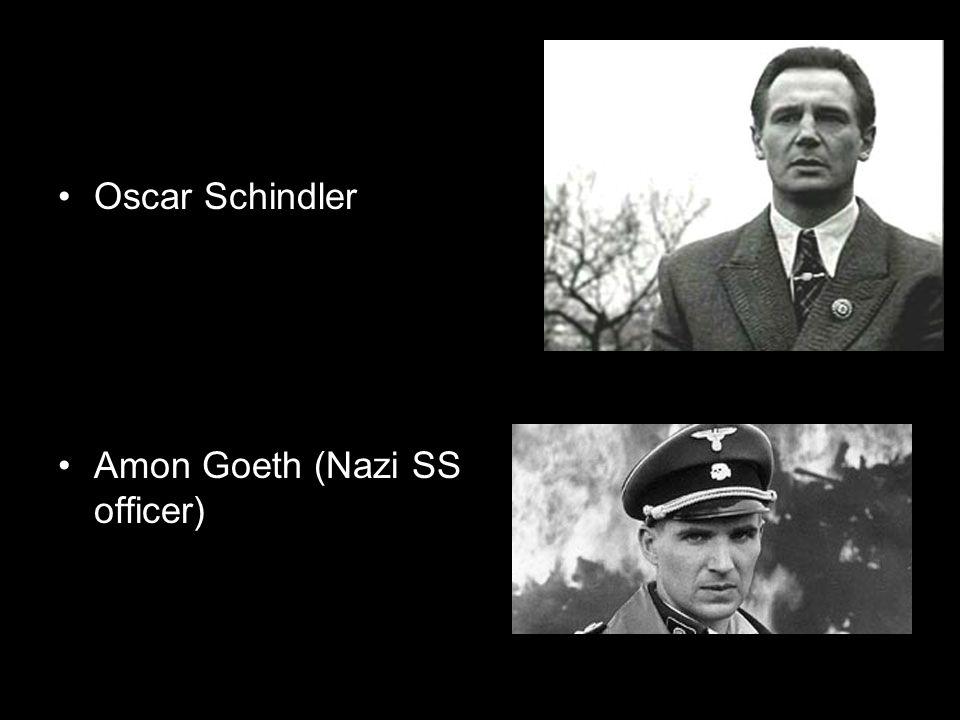 Oscar Schindler Amon Goeth (Nazi SS officer)