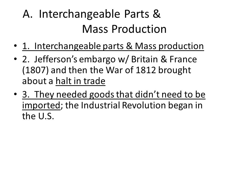 A. Interchangeable Parts & Mass Production