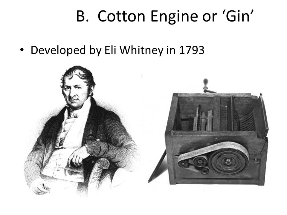B. Cotton Engine or 'Gin'