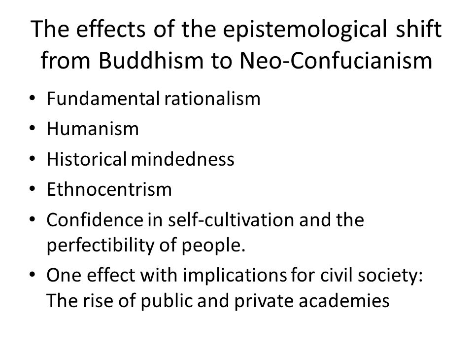 The effects of the epistemological shift from Buddhism to Neo-Confucianism
