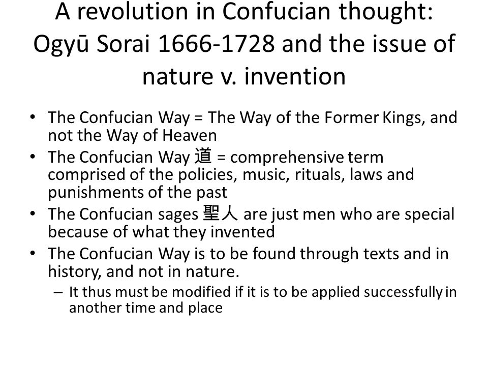 A revolution in Confucian thought: Ogyū Sorai 1666-1728 and the issue of nature v. invention