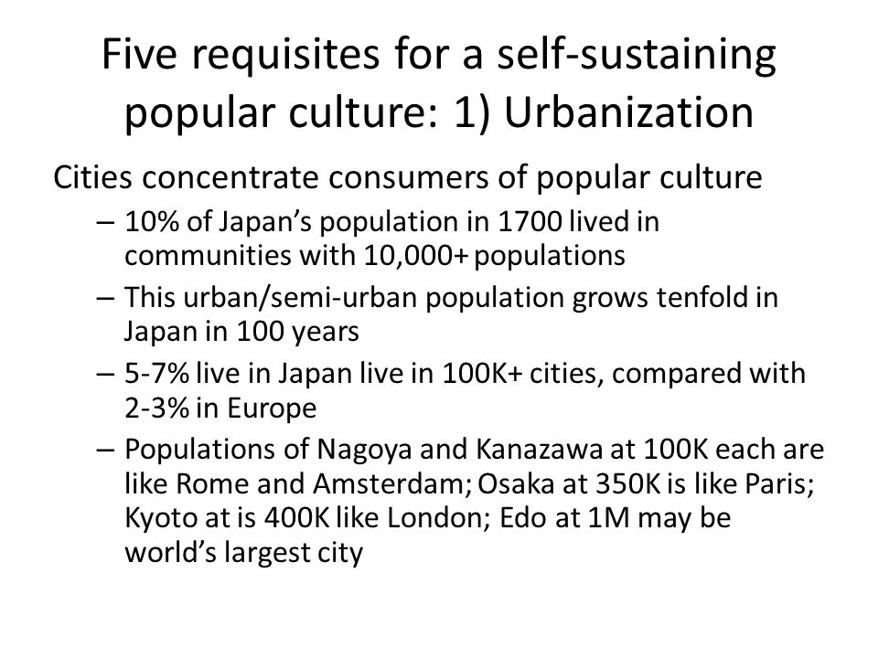 Five requisites for a self-sustaining popular culture: 1) Urbanization