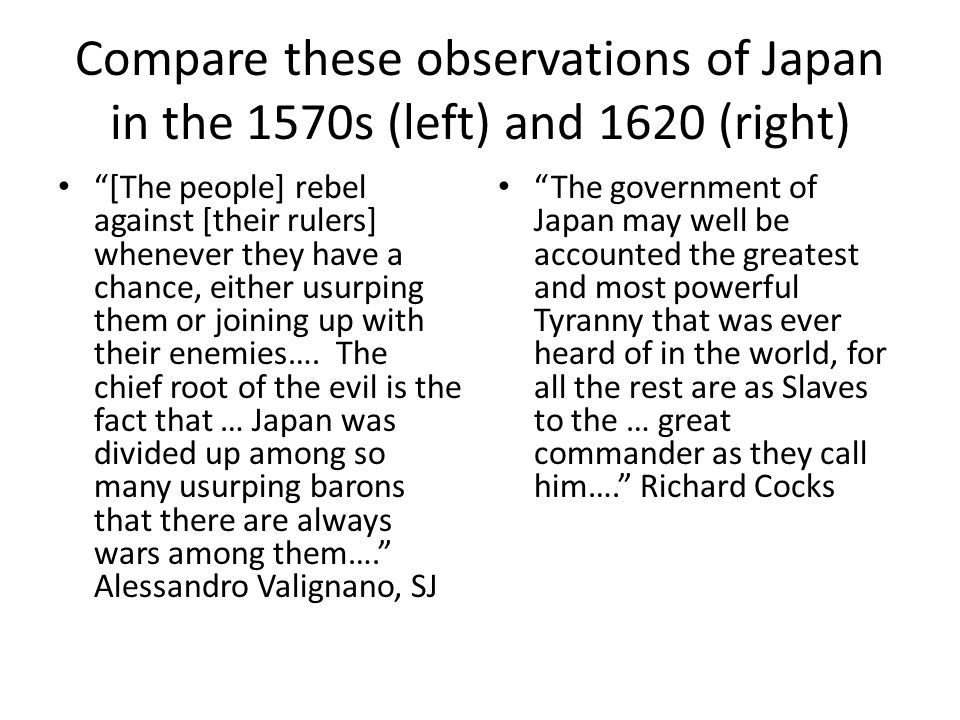 Compare these observations of Japan in the 1570s (left) and 1620 (right)