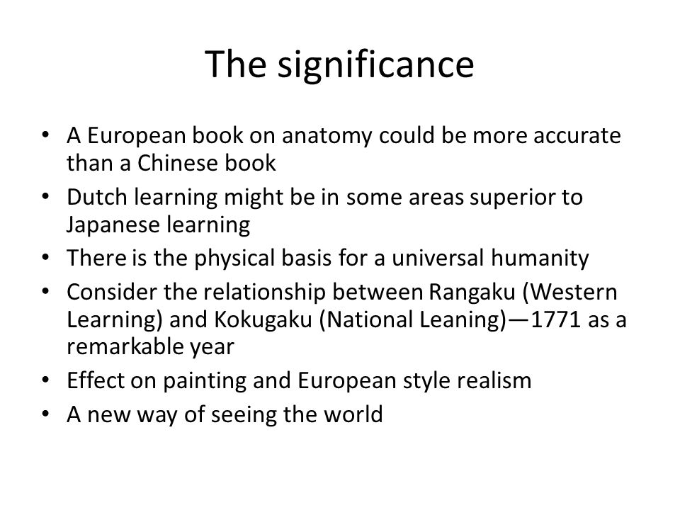 The significance A European book on anatomy could be more accurate than a Chinese book.