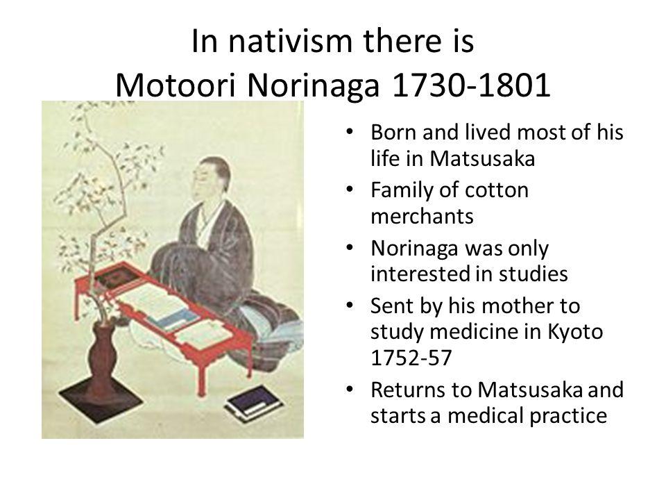 In nativism there is Motoori Norinaga 1730-1801