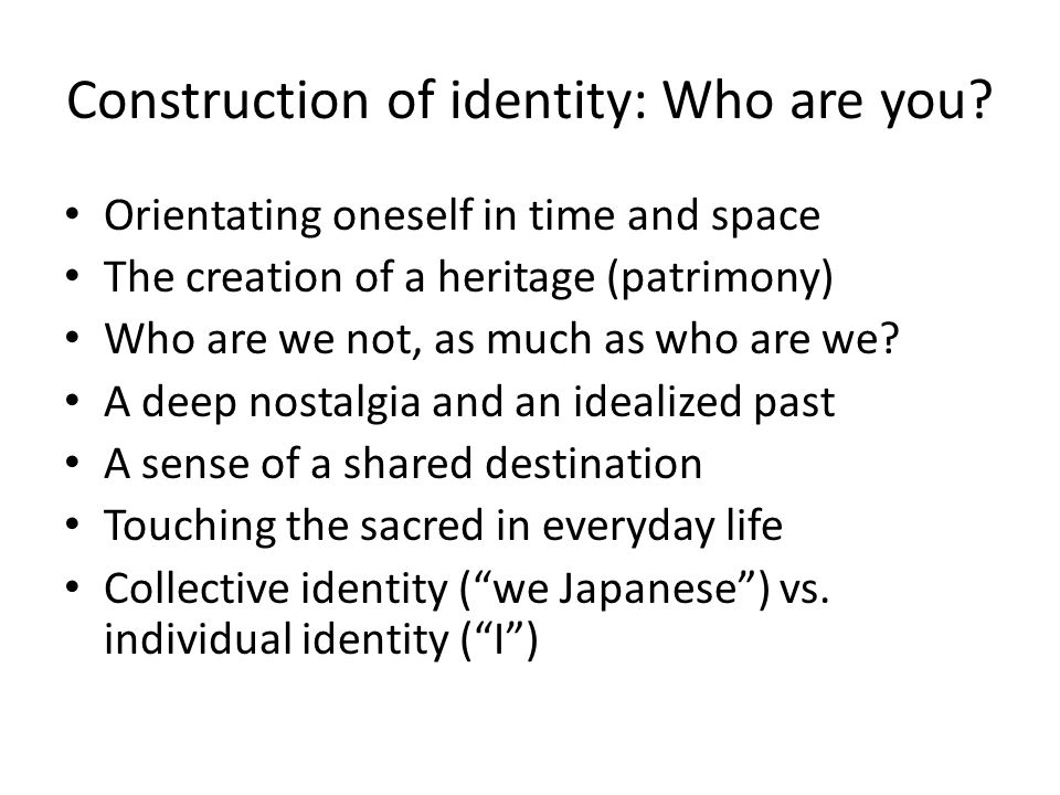 Construction of identity: Who are you