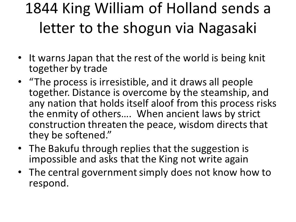 1844 King William of Holland sends a letter to the shogun via Nagasaki