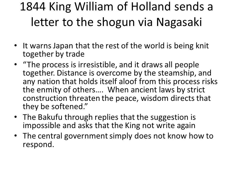 1844 King William of Holland sends a letter to the shogun via Nagasaki