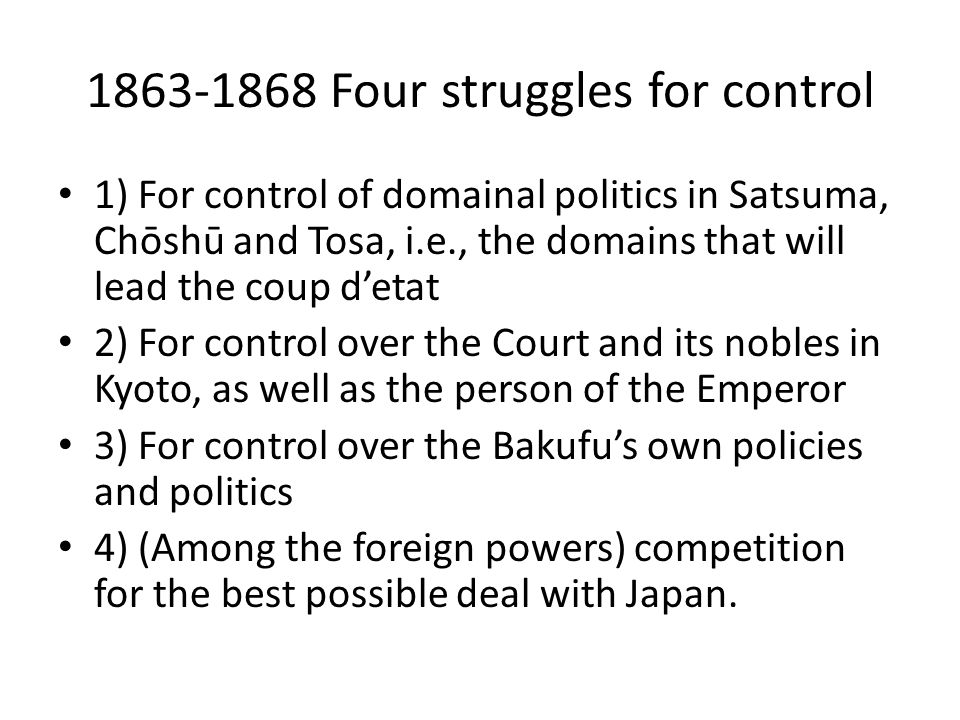 1863-1868 Four struggles for control