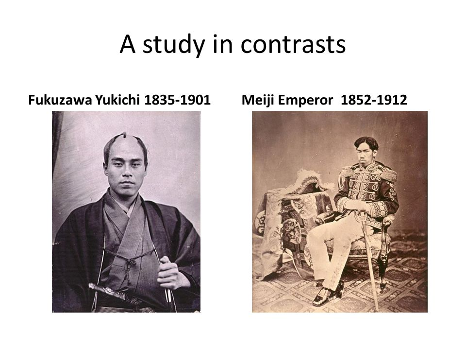 A study in contrasts Fukuzawa Yukichi 1835-1901