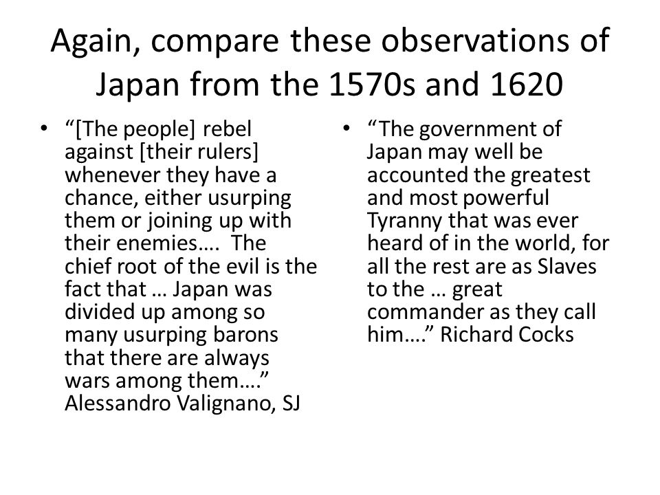 Again, compare these observations of Japan from the 1570s and 1620