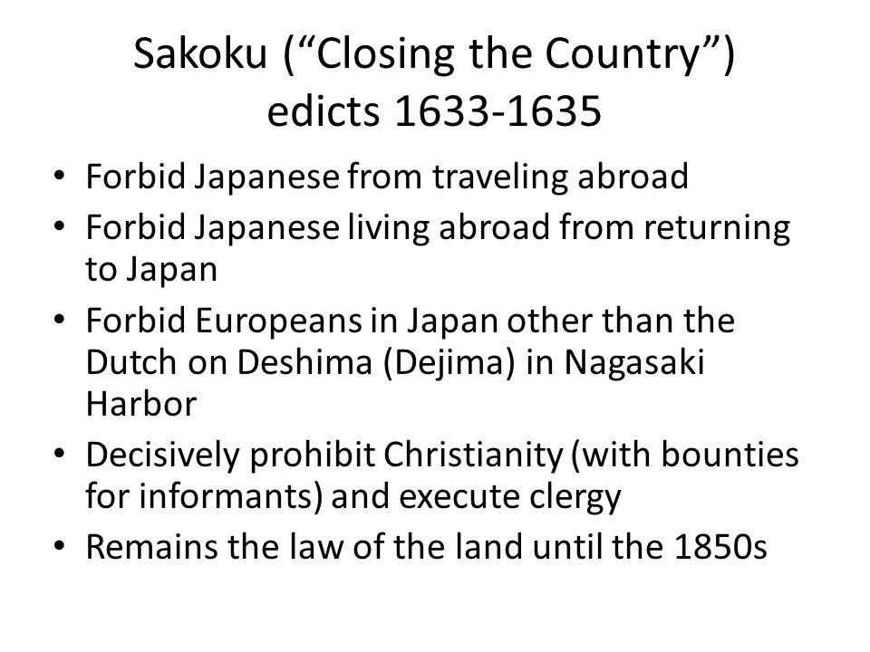 Sakoku ( Closing the Country ) edicts 1633-1635